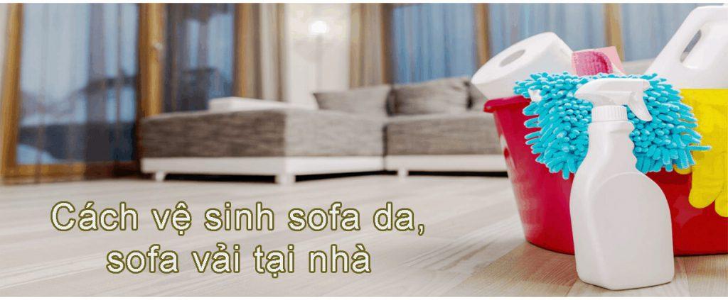 Mẹo làm sạch vệ sinh sofa da, vải tại nhà
