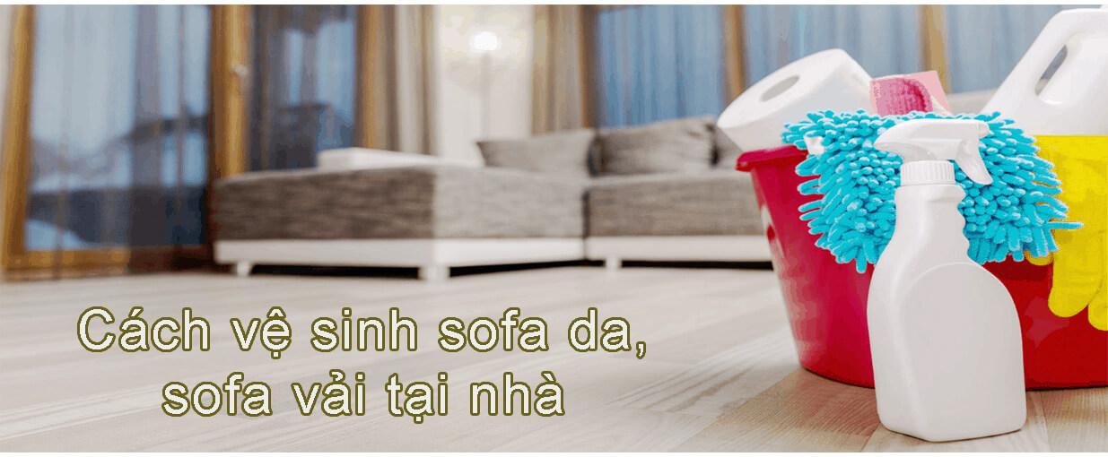 Cách vệ sinh sofa da, sofa vải tại nhà
